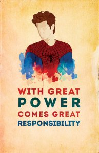 with great power comes great responsiblility